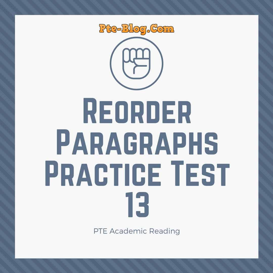 PTE Academic Reading: Reorder Paragraphs Practice Test 13 - PTE